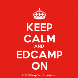 KeepCalmStudio.com-[Crown]-Keep-Calm-And-Edcamp-On